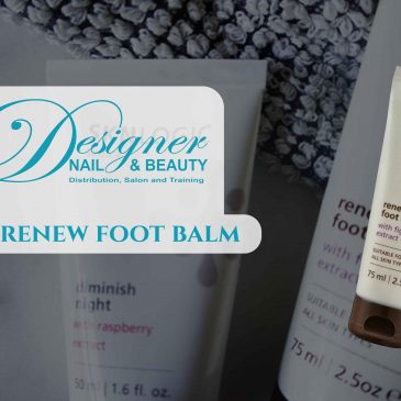 Have you got your SKN Renew Foot Balm from Designer Nail And Beauty?